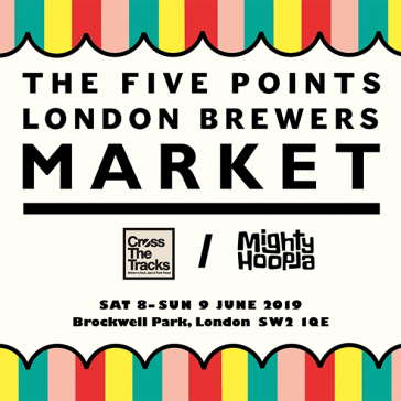 Five Points London Brewers' Market at Cross The Tracks & The Mighty Hoopla